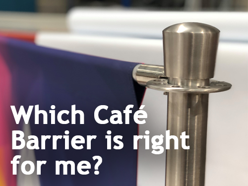 Which Café Barrier is right for me?