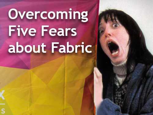 Overcoming Five Fears About Fabric