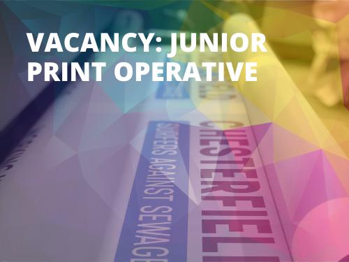 Job Vacancy: Junior Print Operative